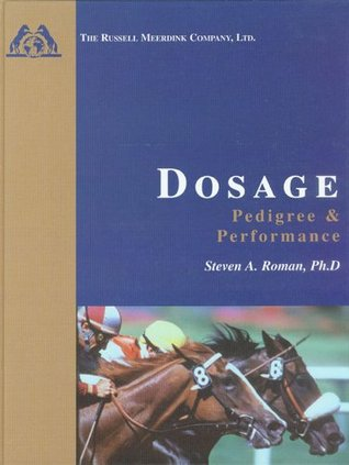 Dosage: Pedigree and Performance Steven A.  Roman
