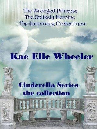Cinderella Series  by  Kae Elle Wheeler