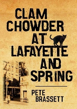 Clam Chowder at Lafayette and Spring Pete Brassett