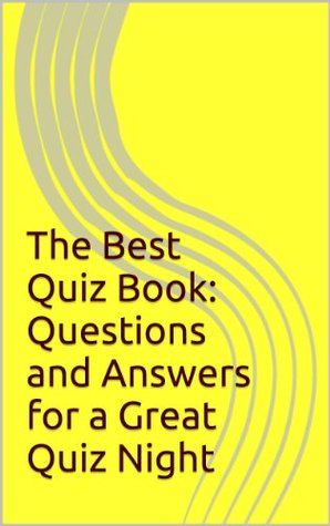 The Best Quiz Book: Questions and Answers for a Great Quiz Night Alan Tongue