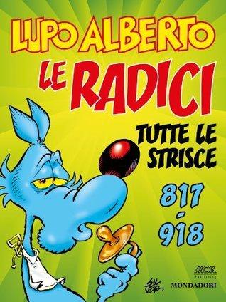 Lupo Alberto. n.9 (Mondadori): Le radici. Tutte le strisce da 817 a 918 (Italian Edition)  by  Silver