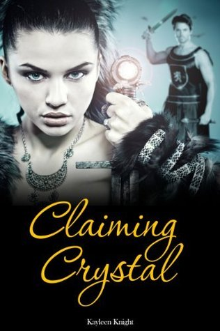 Claiming Crystal  by  Kayleen Knight