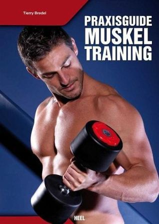 Praxisguide Muskeltraining  by  Thierry Bredel