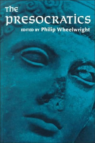 The Presocratics Philip Ellis Wheelwright
