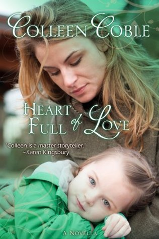 Heart Full of Love Colleen Coble