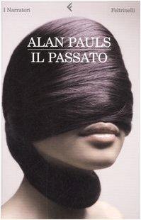 Il Passato  by  Alan Pauls