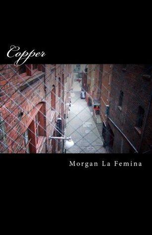 Copper  by  La Femina, Morgan