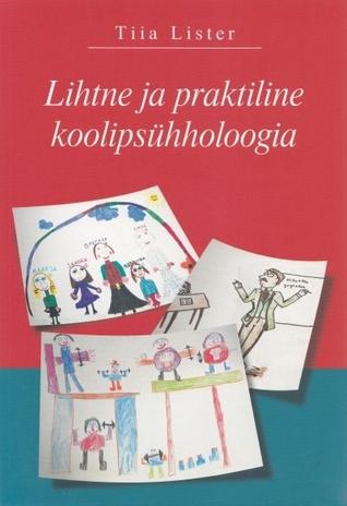 Lihtne ja praktiline koolipsühholoogia Tiia Lister