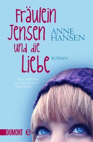 Fräulein Jensen und die Liebe: Roman (Taschenbücher)  by  Anne Hansen