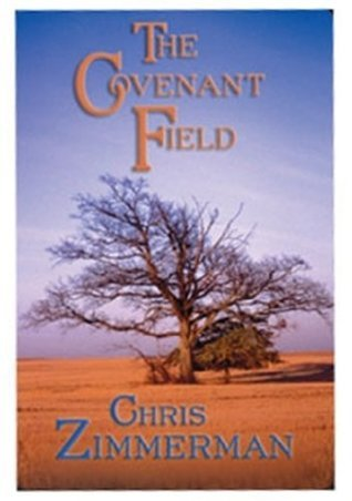 The Covenant Field  by  Chris Zimmerman