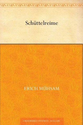 Schüttelreime  by  Erich Mühsam