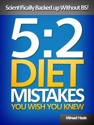 5:2 Diet Mistakes You Wish You Knew Mirsad Hasic
