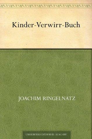 Kinder-Verwirr-Buch  by  Joachim Ringelnatz