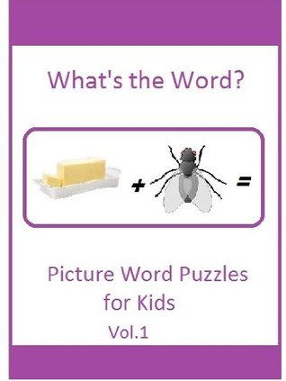 Whats the Word? 25 Word Puzzles for Kids  by  Trish Ambrose