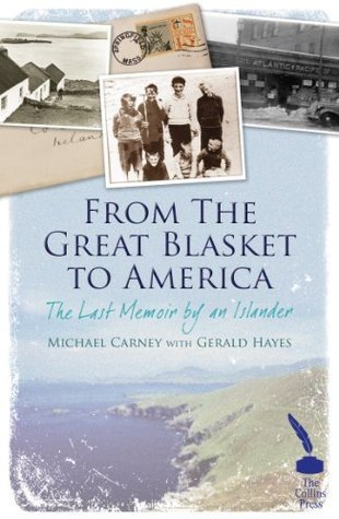From the Great Blasket to America: The Last Memoir an Islandman by Michael Carney