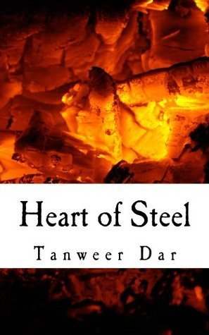 Heart of Steel  by  Tanweer Dar