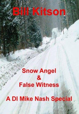 Snow Angel & False Witness  by  Bill Kitson