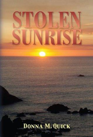 Stolen Sunrise Donna M.  Quick