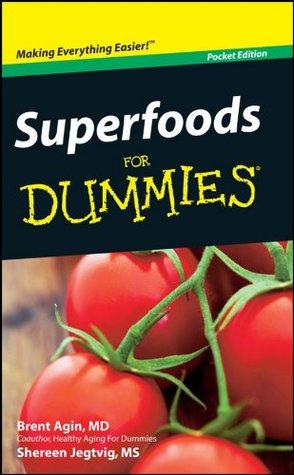 Superfoods For Dummies®, Mini Edition Shereen Jegtvig