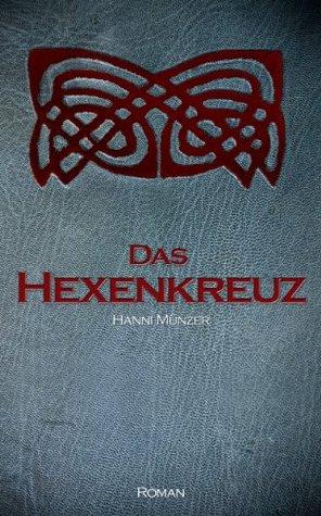 Das Hexenkreuz: Historischer Liebesroman (Seelenfischer-Trilogie-Band 2) (German Edition) Hanni Münzer