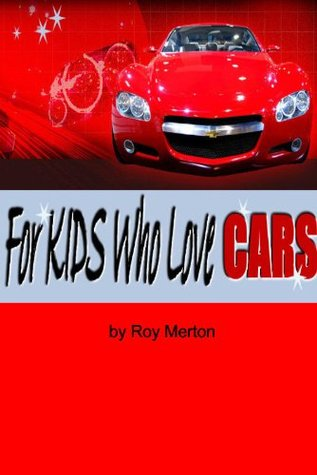 For Kids Who Love Cars - A Motor Picture Book  by  Roy Merton