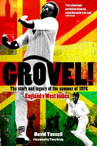 Grovel! The Story and Legacy of the Summer of 1976  by  David Tossell