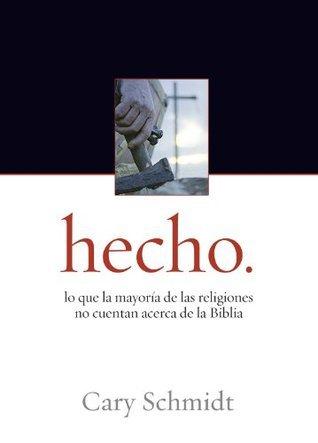 Hecho: lo que la mayoría de las religiones no cuentan acerca de la Biblia Cary Schmidt