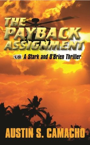 The Payback Assignment (Stark and OBrien Thriller Series)  by  Austin S. Camacho