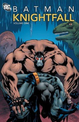 Batman: Knightfall Vol. 1  by  Chuck Dixon