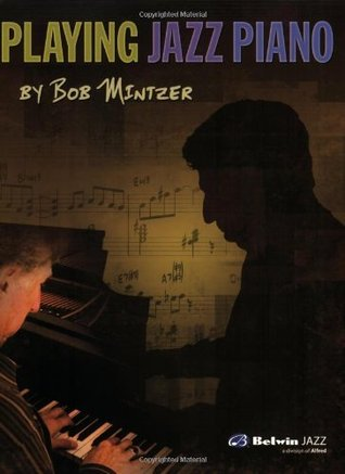 Playing Jazz Piano  by  Bob Mintzer