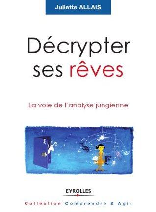 Décrypter ses rêves (Comprendre & Agir) Juliette Allais