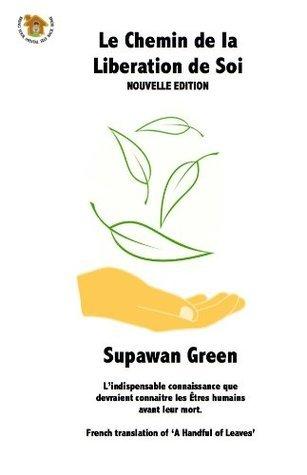 LE CHEMIN DE LA LIBERATION DE SOI Supawan  Green