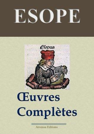 Esope: Oeuvres complètes - Les 358 fables et annexes (Annoté) (French Edition)  by  Aesop