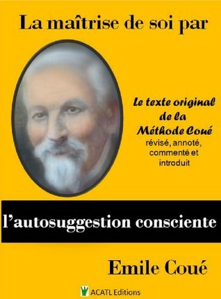 La maîtrise de soi par lautosuggestion consciente (Les clefs de la conduite des hommes) Marguerite Burnat-Provins