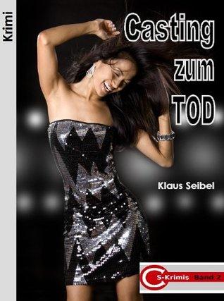 Casting zum Tod (CS-Krimis)  by  Klaus Seibel