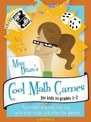 Miss Brains Cool Math Games, Level 1  by  Kelli Pearson