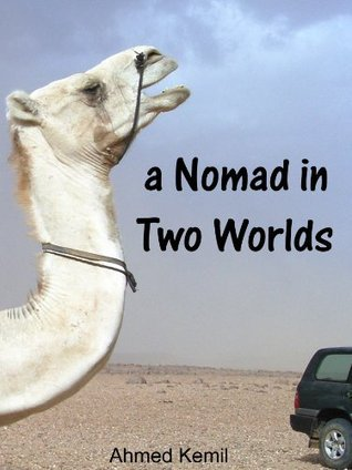 a Nomad in Two Worlds  by  Ahmed Kemil