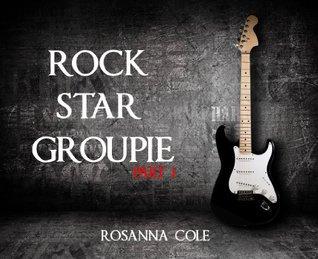 Rock Star Groupie 1  by  Rosanna Cole