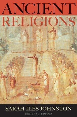Ancient Religions  by  Sarah Iles Johnston