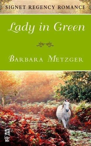 Lady in Green: Signet Regency Romance Barbara Metzger