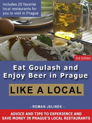 Eat Goulash and Enjoy Beer in Prague Like a Local  by  Roman Jelinek
