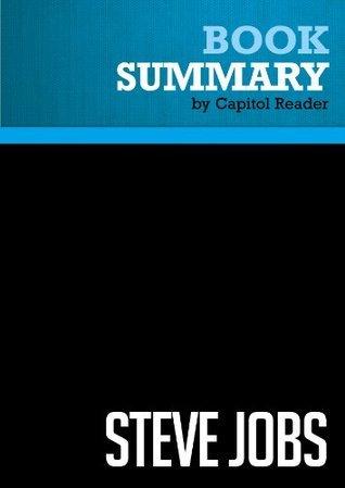 Summary of Steve Jobs - WALTER ISAACSON  by  Capitol Reader