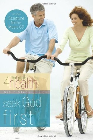 Seek God First (First Place 4 Health Bible Study Series)  by  First Place 4 Health