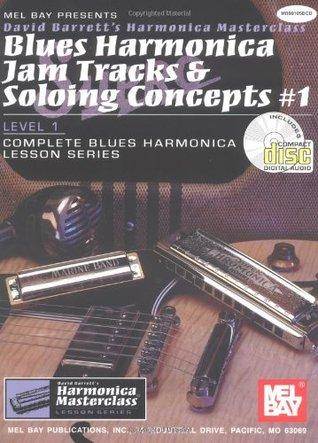 Mel Bay Blues Harmonica Jam Tracks & Soloing Concepts #1 Book/CD Set  by  David B. Barrett
