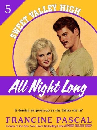 All Night Long (Sweet Valley High #5)  by  Francine Pascal