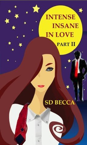 Intense Insane In Love (Part II)  by  SD Becca
