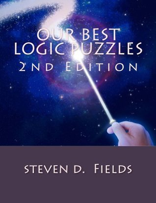 Our Best Logic Puzzles  by  steven Fields