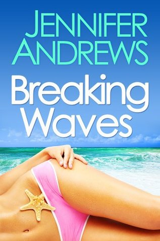 Breaking Waves (Summer Passions Series)  by  Jennifer Andrews