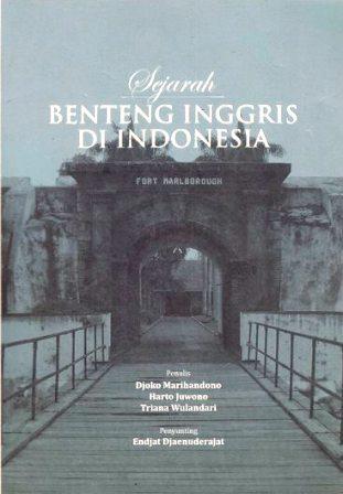 Sejarah Benteng Inggris di Indonesia  by  Djoko Marihandono