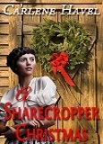 A Sharecropper Christmas  by  Carlene Havel